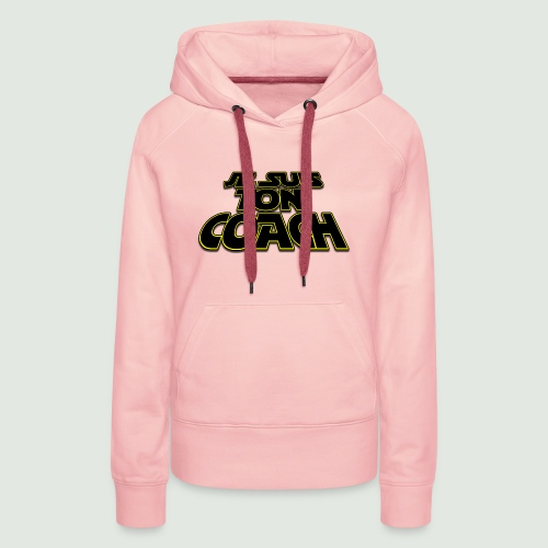 je suis ton coach - Sweat-shirt à capuche Premium pour femmes