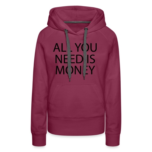 All you need is Money - Premium hettegenser for kvinner