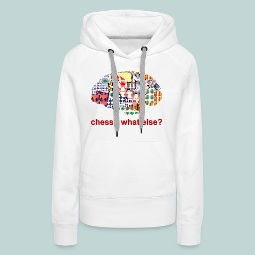 chess_what_else - Frauen Premium Hoodie
