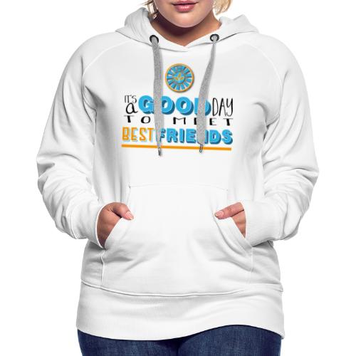 Good Day - Frauen Premium Hoodie