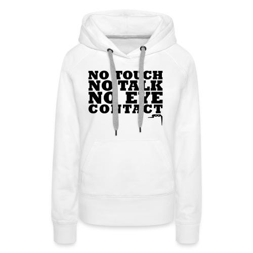 notouchtshirtkleincs2 - Vrouwen Premium hoodie