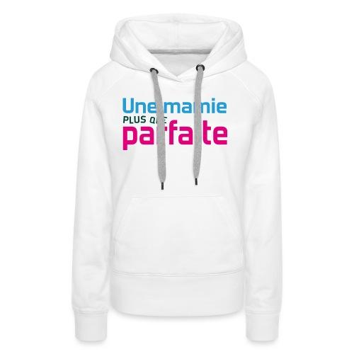 Uen mamie plus que parfaite - Sweat-shirt à capuche Premium pour femmes