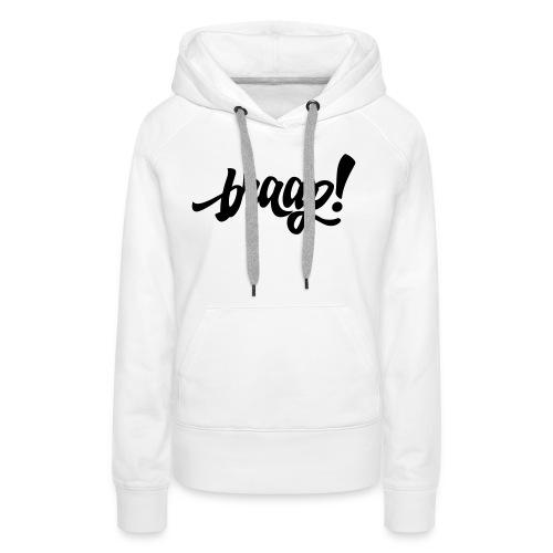 braap! - Frauen Premium Hoodie