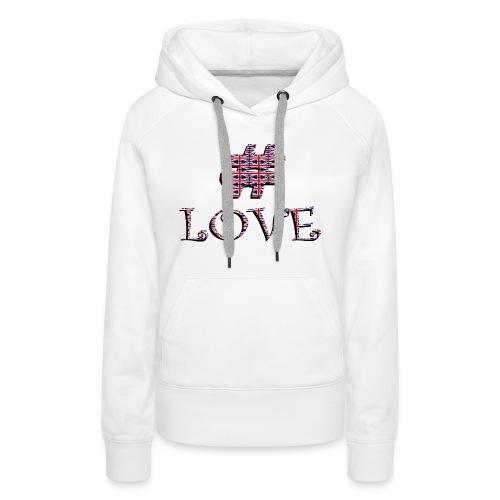 hashtag love - Sweat-shirt à capuche Premium pour femmes
