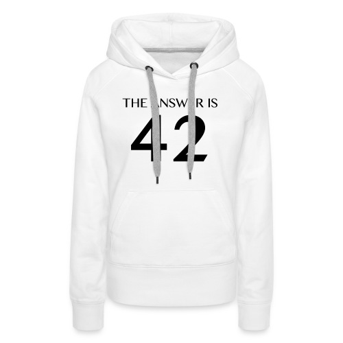 The Answer is 42 Black - Women's Premium Hoodie