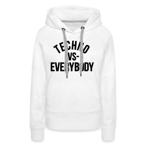 Techno vs everybody - Women's Premium Hoodie