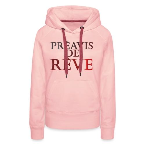préavis de rêve (rouge) - Sweat-shirt à capuche Premium pour femmes