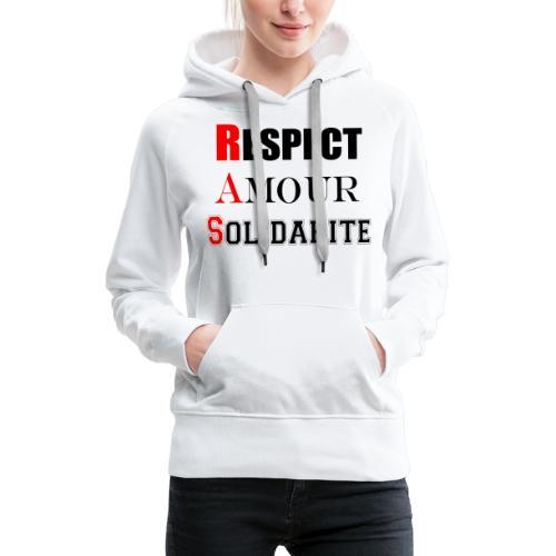 Respect Amour Solidarité - Sweat-shirt à capuche Premium pour femmes