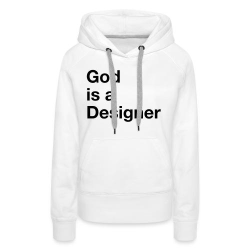God Is A Designer - Frauen Premium Hoodie