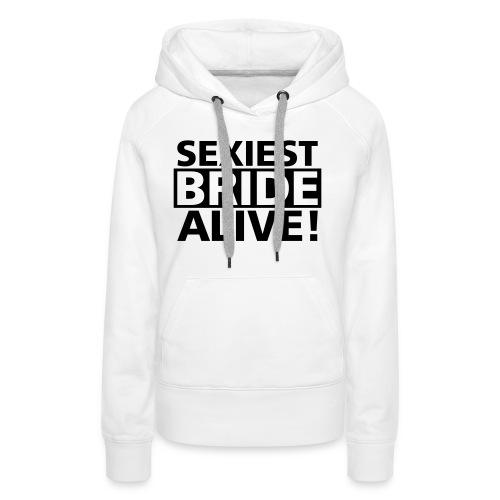 sexiest bride alive - Frauen Premium Hoodie
