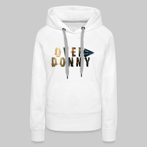 Over Donny [Arrow Version] - Felpa con cappuccio premium da donna
