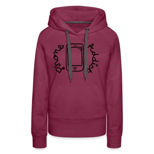 Phone addict ! - Sweat-shirt à capuche Premium pour femmes