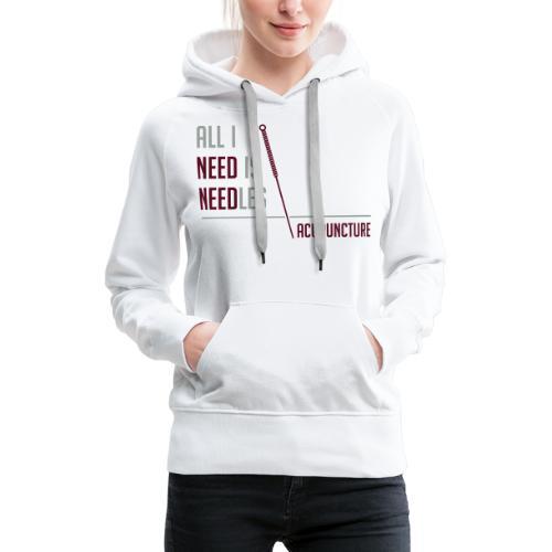 All I need is needles - Sweat-shirt à capuche Premium pour femmes