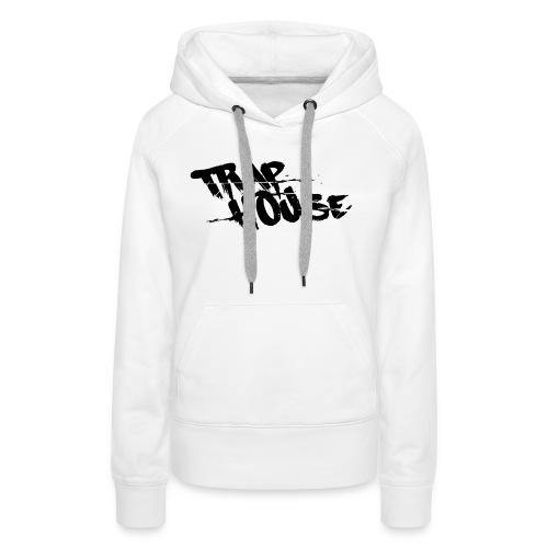 Trap House - Sweat-shirt à capuche Premium pour femmes