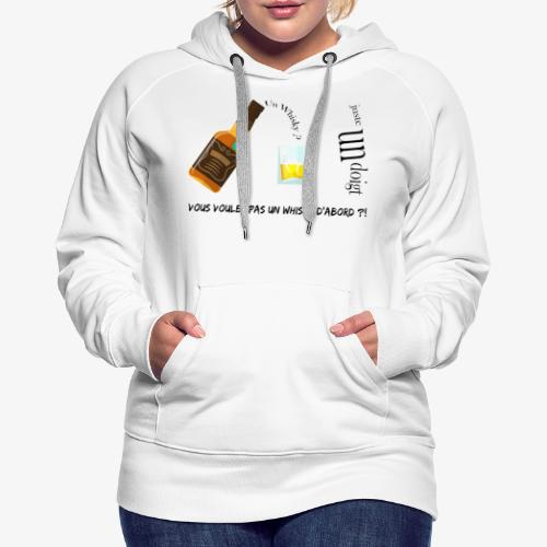 Un whisky ? Juste un doigt - Sweat-shirt à capuche Premium pour femmes