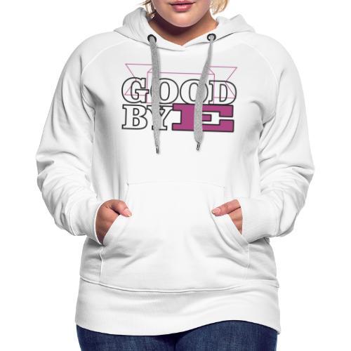 goobye - Sudadera con capucha premium para mujer