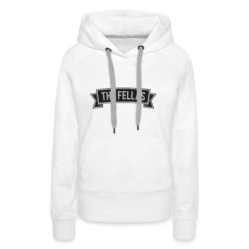 The Fellas T-Shirt - Vrouwen Premium hoodie
