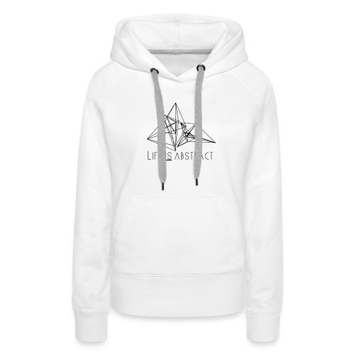 Life is abstract. - Frauen Premium Hoodie
