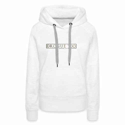 drogue too - Sweat-shirt à capuche Premium pour femmes