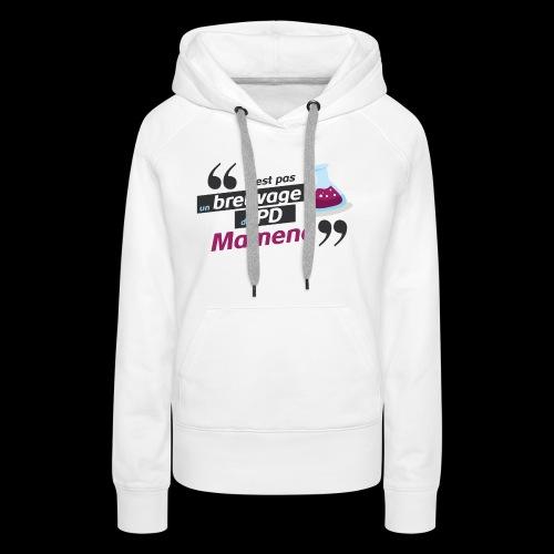Ce genre de breuvage de PD, Mamene ! - Sweat-shirt à capuche Premium pour femmes