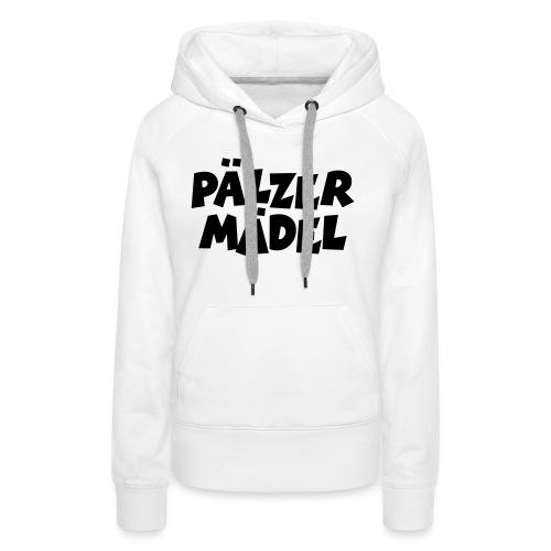 Pälzer Mädel - Pfälzer Mädchen aus der Pfalz - Frauen Premium Hoodie