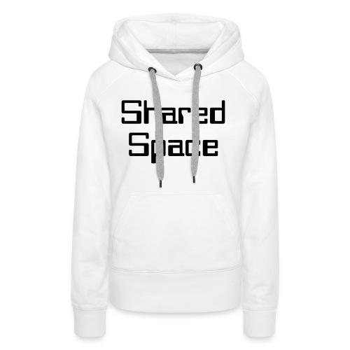 Shared Space - Frauen Premium Hoodie