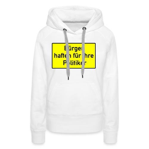schild_buerger_haften_400 - Frauen Premium Hoodie