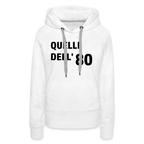 80 - Felpa con cappuccio premium da donna
