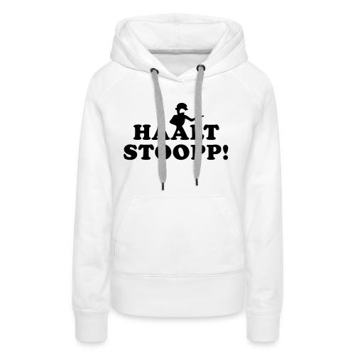 Halt Stopp - Frauen Premium Hoodie