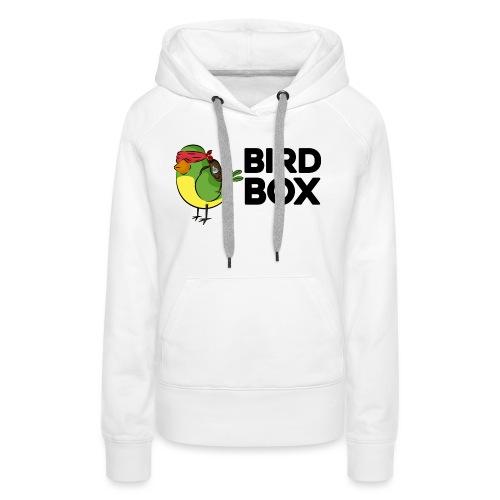 bird box - Sudadera con capucha premium para mujer