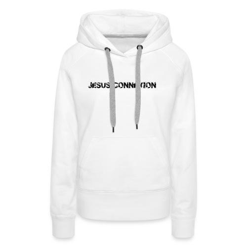 T SHIRT FEMME JESUS CONNEXION - Sweat-shirt à capuche Premium pour femmes