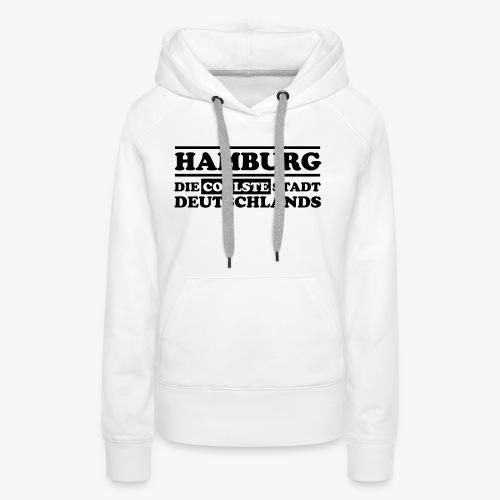 Hamburg Die coolste Stadt Deutschlands B 1c - Frauen Premium Hoodie