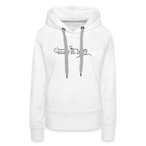 Born-to-RUN---Logo---White.png - Frauen Premium Hoodie