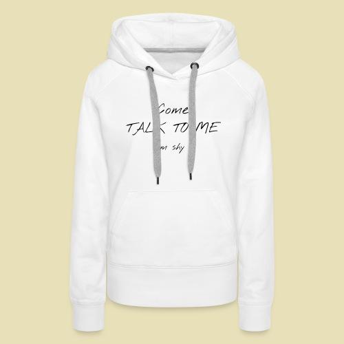 shirt face shy 1 - Sweat-shirt à capuche Premium pour femmes