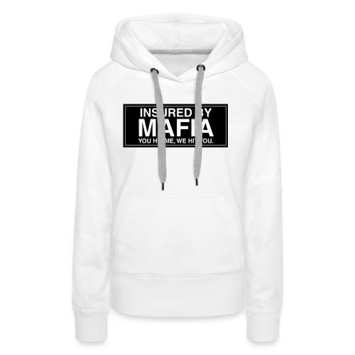 Mafia Insured - Women's Premium Hoodie