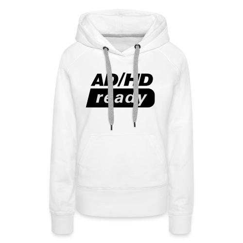 ADHD_READY - Premium hettegenser for kvinner