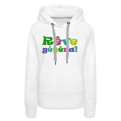 rêve général - Sweat-shirt à capuche Premium pour femmes