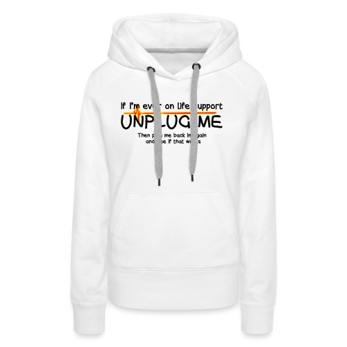 life support - helpdesk to the end - Women's Premium Hoodie