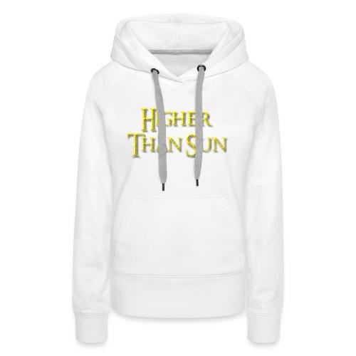 Higher Than Sun - Women's Premium Hoodie