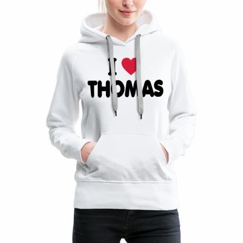 I love Thomas - Frauen Premium Hoodie