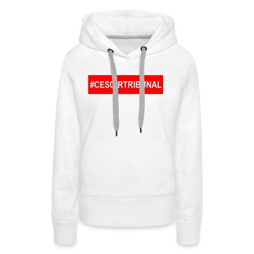 #CeSoirTribunal - Sweat-shirt à capuche Premium pour femmes