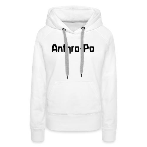 Anthro Po - Frauen Premium Hoodie