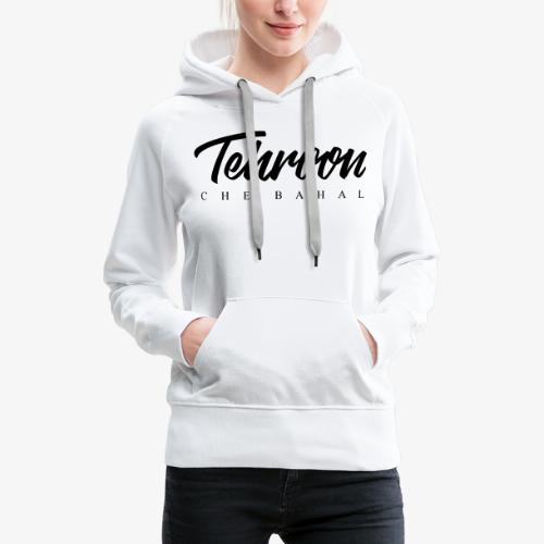 Tehroon Che Bahal - Frauen Premium Hoodie