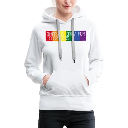 Binary is only for computers - Women's Premium Hoodie