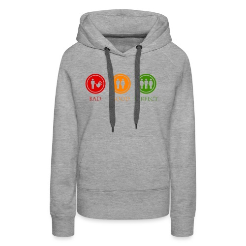 Bad good perfect - Threesome (adult humor) - Vrouwen Premium hoodie
