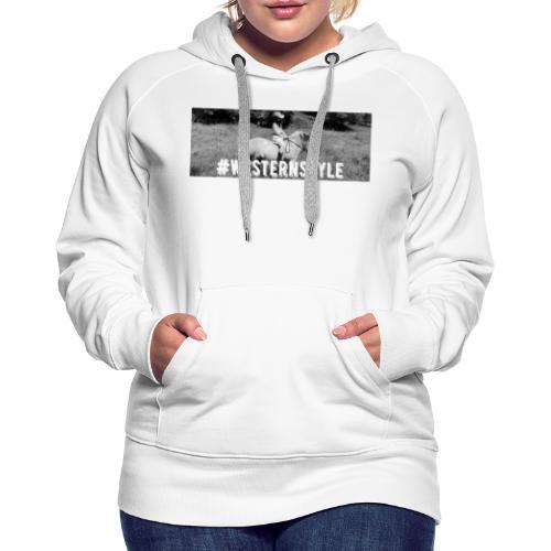 #westernstyle - Sweat-shirt à capuche Premium pour femmes