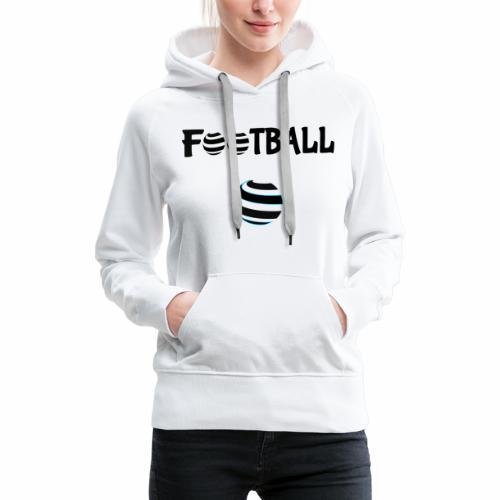 Du football en noir et blanc - Sweat-shirt à capuche Premium pour femmes