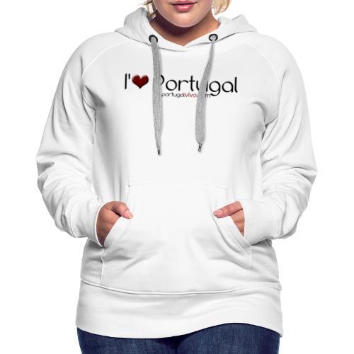 I Love Pt - Sweat-shirt à capuche Premium pour femmes