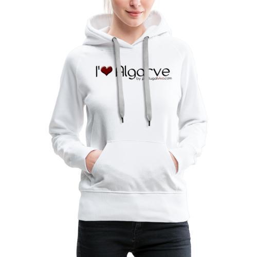 I Love Algarve - Sweat-shirt à capuche Premium pour femmes
