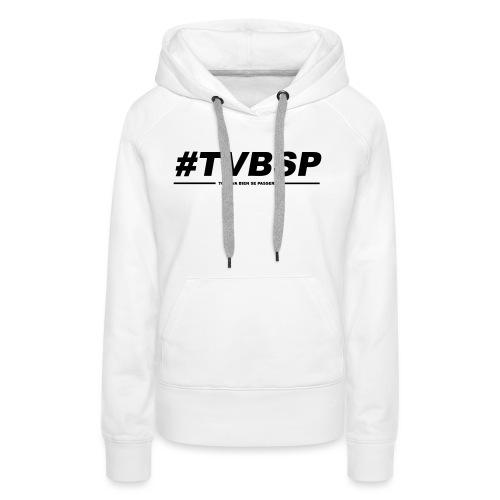 TVBSP - Sweat-shirt à capuche Premium pour femmes